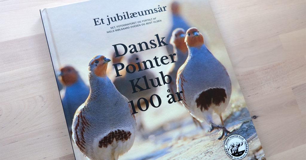 Et Jubilæumsår - Dansk Pointer Klub 100 år