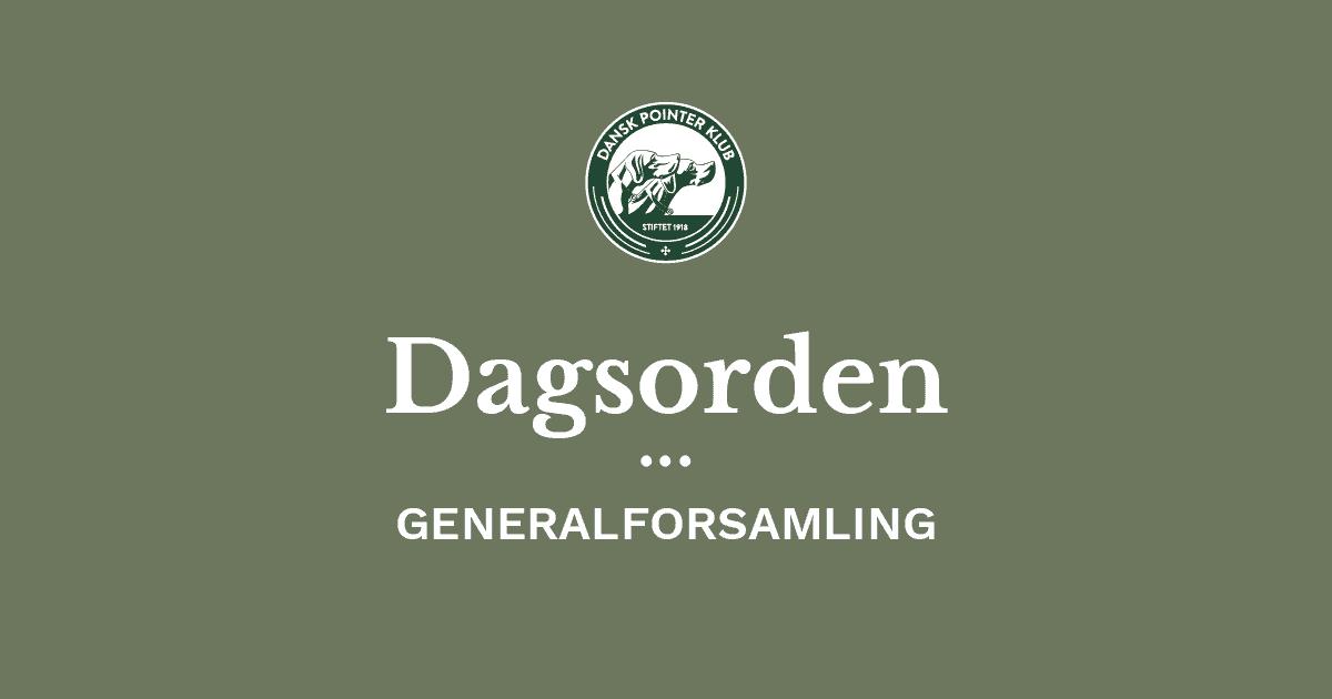 Dagsorden Dansk Pointer Klubs generalforsamling