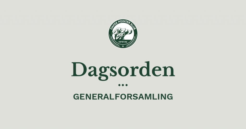 Dagsorden Dansk Pointer Klubs ordinære generalforsamling